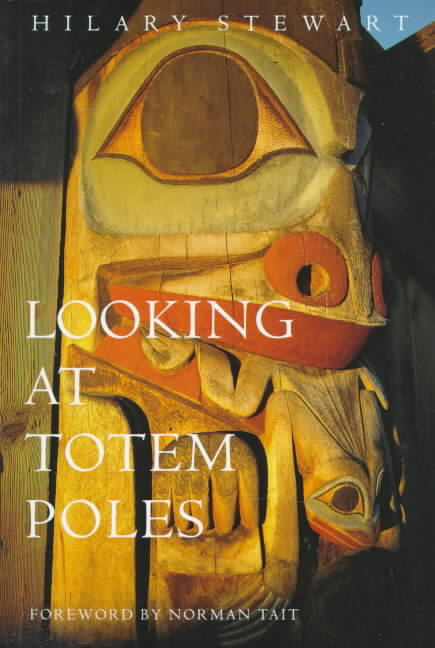 Looking at Totem Poles By Stewart, Hilary